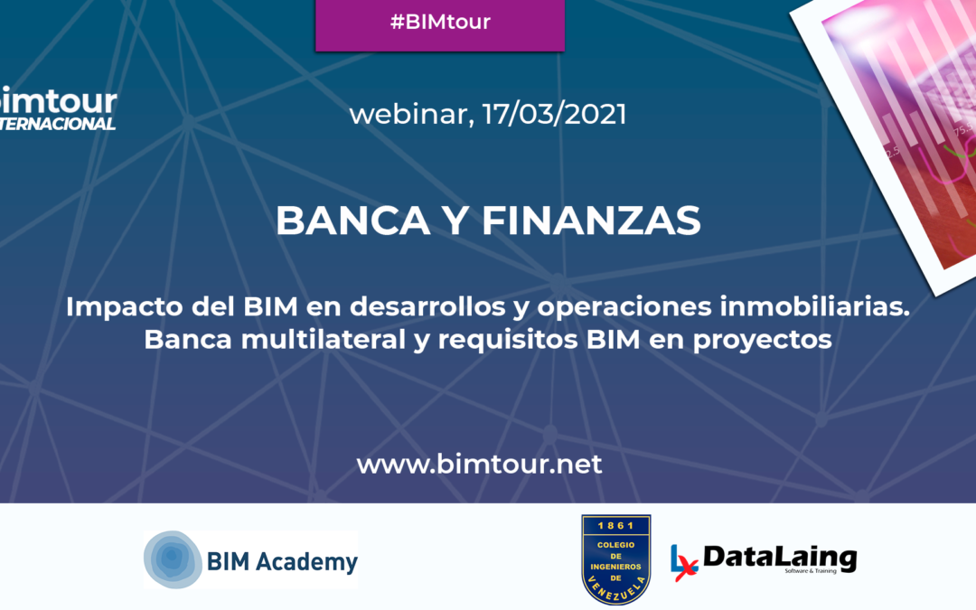 Webinar_Banca y Finanzas. Impacto BIM en desarrollos y operaciones inmobiliarias